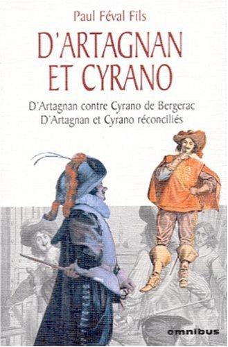 9782258058897: D'Artagnan et Cyrano : D'Artagnan contre Cyrano de Bergerac ; D'Artagnan et Cyrano réconciliés