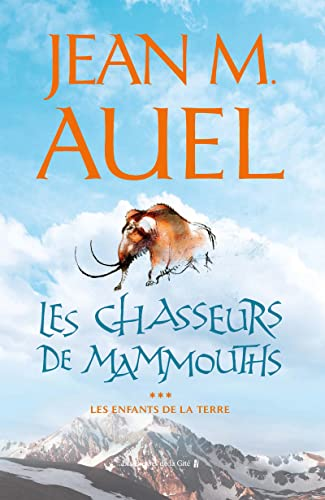 9782258059306: Les Enfants de la Terre, tome 3 : Les Chasseurs de mammouths
