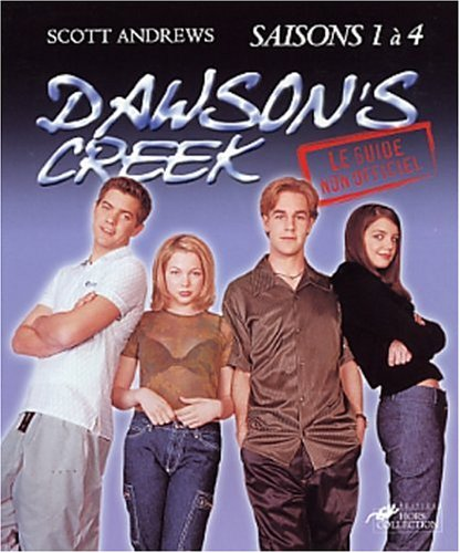 9782258059436: Dawson's Creek : Le Guide non officiel