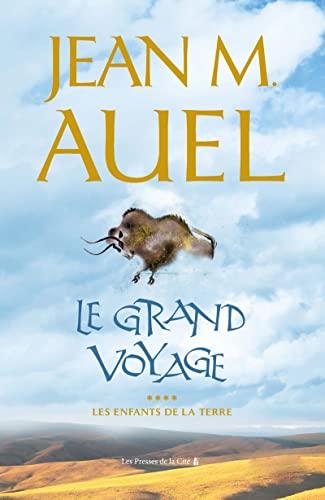 Les Enfants de la Terre, tome 4 : Le Grand Voyage: Auel, Jean M.; Martinache, Jacques