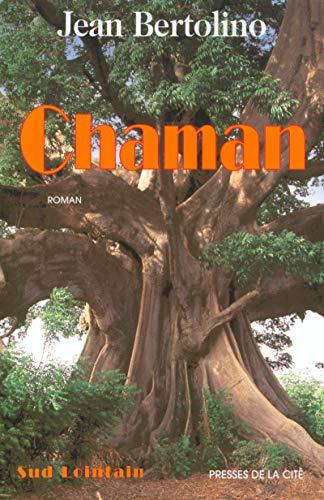 Chaman (Sud lointain): Bertolino, Jean