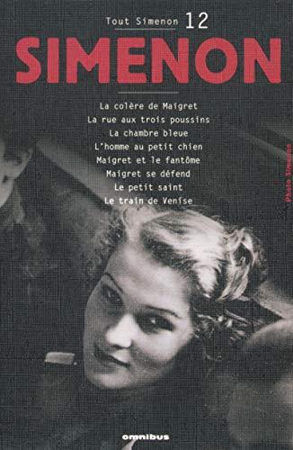 Tout Simenon 12: LA Colere De Maigret/LA Rue Aux Trois Poussins Etc (French Edition): Georges ...