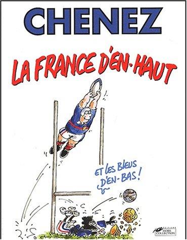 LA FRANCE D'EN-HAUT. ET LES BLEUS D'EN-BAS !: CHENEZ