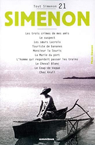 Tout Simenon 21: Le Suspect/Le Cheval Blanc/Chez Krull Etc (French Edition): Simenon, ...