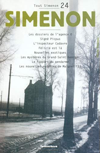 Tout Simenon 24: Les Dossiers De L'Agence/Nouvelles Exotiques Etc (French Edition): ...