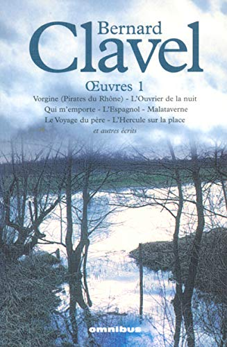 Oeuvres, tome 1 (French Edition) (2258061350) by Bernard Clavel