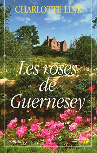 Les roses de Guernesey (French Edition): Charlotte Link