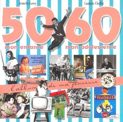 9782258062122: L'Album de ma jeunesse 50-60 : Mon enfance, mon adolescence