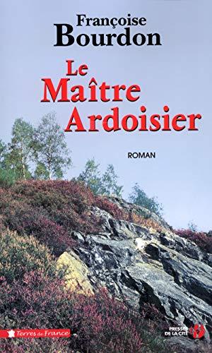 Le maître ardoisier: Bourdon, Fran�oise