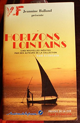 9782258063327: Horizons lointains, cinq nouvelles inédites par les auteurs de la collection Sud Lointain