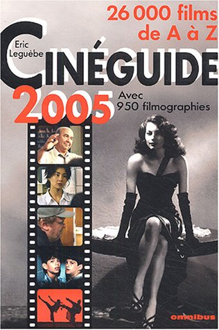 CINEGUIDE 2005 (9782258063983) by Eric Leguebe
