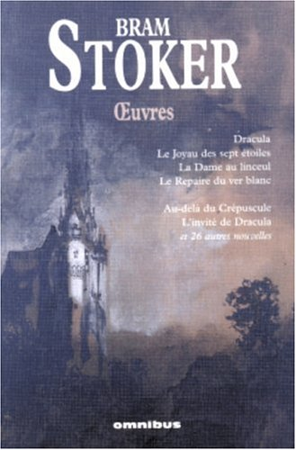 Oeuvres : Dracula ; Le Joyau des: Bram Stoker