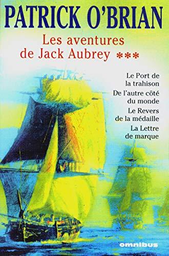 LES AVENTURES DE JACK AUBRAY T.3 ; LE PORT DE LA TRAHISON ; DE L'AUTRE COTE DU MONDE ; LE ...