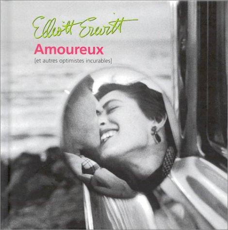 Amoureux (et autres optimistes incurables): Erwitt, Elliott