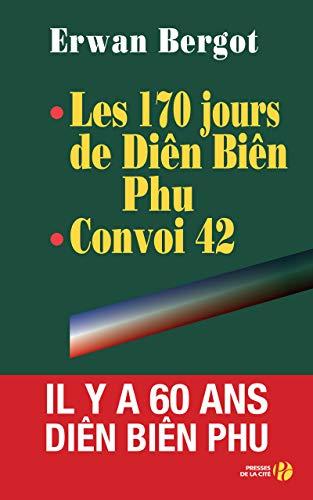 LES 170 JOURS DE DIEN BIEN PHU ; CONVOI 42