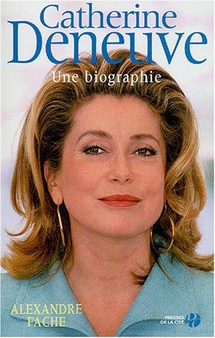 9782258064591: Catherine Deneuve : Une biographie