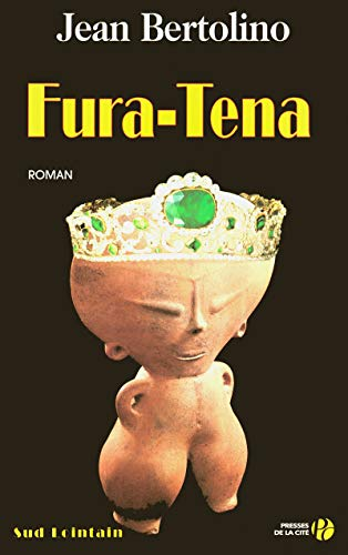 Fura-Tena (Sud lointain): Bertolino, Jean