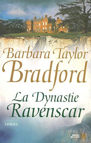 La Dynastie Ravenscar (French Edition): Barbara Taylor Bradford