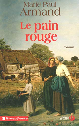 9782258072558: Le pain rouge (French Edition)