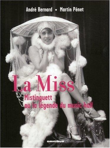 9782258072732: La Miss : Mistinguett ou la l�gende du music-hall