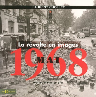 Mai 1968 : La révolte en images: Laurent Chollet
