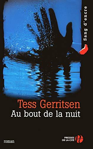 Au bout de la nuit (French Edition): TEZENAS Hubert GERRITSEN Tess