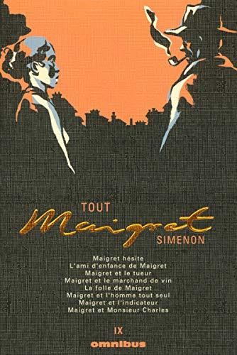 Tout Maigret, Tome 9 : Maigret hésite ; L'ami d'enfance de Maigret ; Maigret et le...