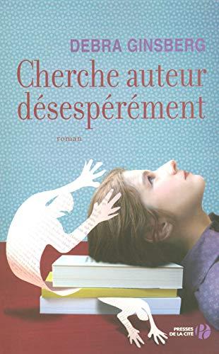 Cherche auteur désespérément (French Edition) (2258073863) by Debra Ginsberg
