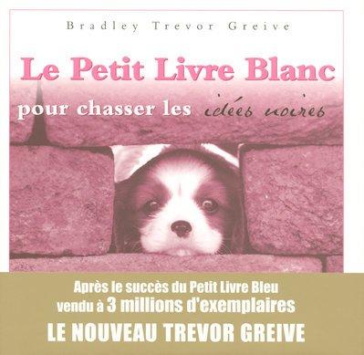 9782258074934: Le Petit Livre Blanc pour chasser les idées noires (French Edition)