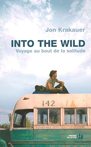 9782258075764: Into the wild : voyage au bout de la solitude