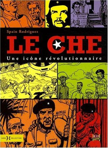 9782258076358: Le Che : Une ic�ne r�volutionnaire