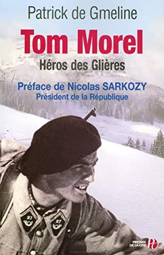 Tom Morel, héros des Glières: Patrick de Gmeline
