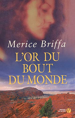L'or du bout du monde (French Edition): Merice Briffa