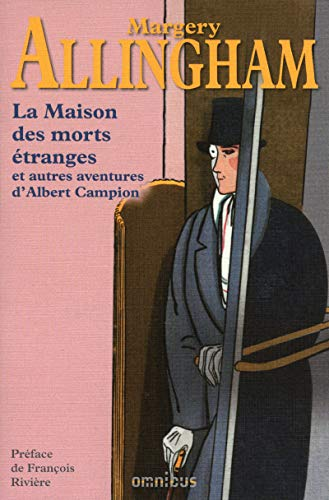 La maison des morts étranges et autres enquêtes d'Albert Campion (French Edition) (9782258076914) by Allingham, Margery
