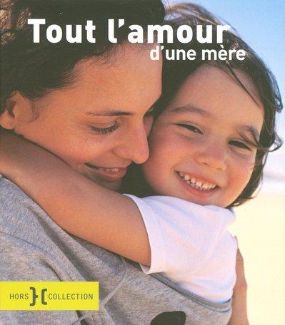 9782258077409: Tout l'amour d'une mère