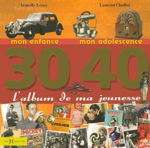 30-40 L'album de ma jeunesse: Armelle Leroy, Laurent Chollet