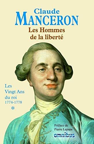 """""""les hommes de la liberté t.1 ; les vingt ans du Roi 1774-1778"""" (2258079578) by Claude Manceron"""