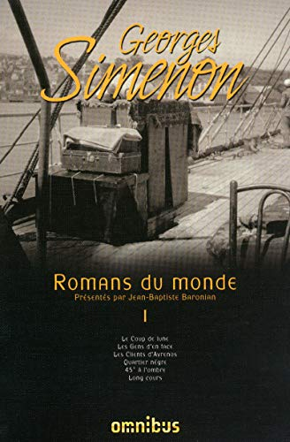 9782258080294: Romans du monde : Volume 1, Le Coup de Lune ; Les Gens d'en face ; Les Clients d'Avrenos ; Quartier n�gre ; 45� � l'ombre ; Long cours