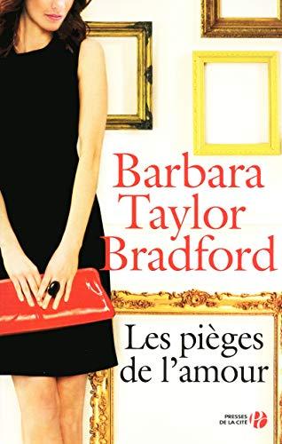 Les pièges de l'amour (French Edition): Barbara Taylor Bradford