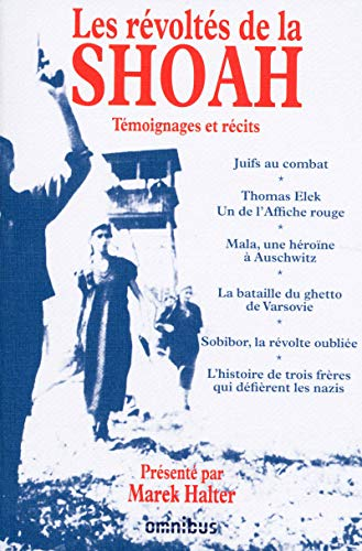 Les révoltés de la Shoah (French Edition) (2258083400) by Marek Halter
