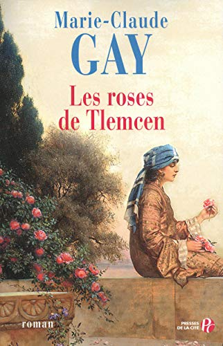 Les roses de Tlemcen (French Edition): Marie-Claude Gay