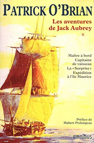 Les aventures de Jack Aubrey, Tome 1: Ma\^itre à bord ; Capitaine de vaisseau ; La (9782258084223) by Patrick O'brian