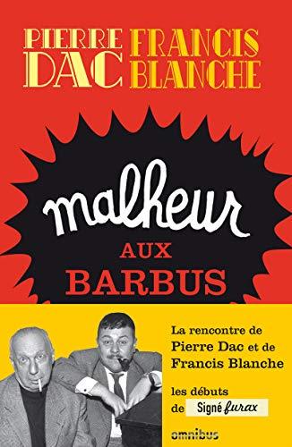 Malheur aux barbus : Feuilleton loufoque diffusé sur le Poste Parisien du 15 octobre 1951 au...