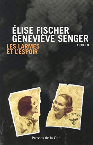 les larmes et l'espoir: Fischer Elise