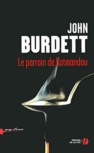 Le parrain de Katmandou (French Edition): John Burdett