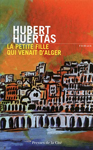 9782258085862: La petite fille qui venait d'Alger (French Edition)
