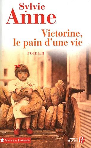 Victorine, le pain d'une vie (French Edition): Sylvie Anne