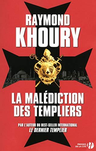 La malédiction des templiers (French Edition): Raymond Khoury