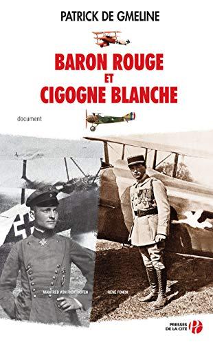 Baron rouge et cigogne blanche (French Edition): Patrick de Gmeline