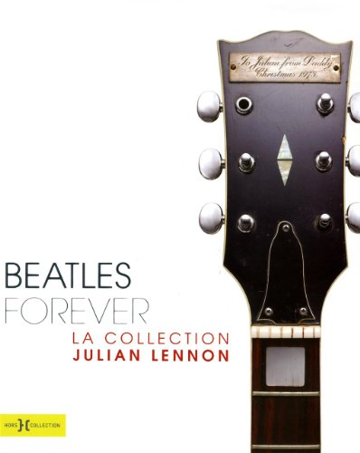 9782258086043: Beatles Forever, la collection Julian Lennon (French Edition)